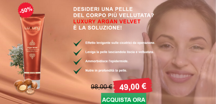Luxury Haircare Argan Velvet: Crema corpo idratante e Cicatrici, funziona davvero? Recensioni, opinioni e dove comprarlo