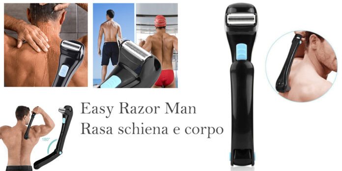 Easy Razor Man: Rasoio elettrico per schiena e corpo, funziona davvero? Recensioni, Opinioni e dove comprarlo